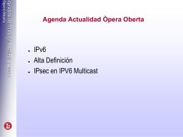 Grupos de Trabajo RedIRIS 2005 Ópera Oberta IPv6 multicast en