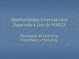 Oportunidades Empresariales. Desarrollo y Uso de MARCA