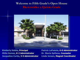Welcome to Fifth Grade`s Open House Bienvenidos A Quinto Grado