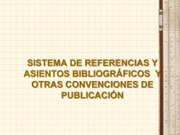 SISTEMA DE REFERENCIAS Y ASIENTOS BIBLIOGRÁFICOS