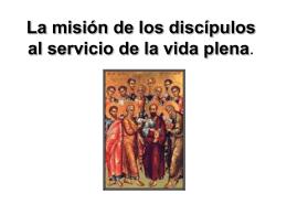 La misión de los discípulos al servicio de la vida plena.