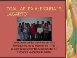 "TOALLAFLEXIA: FIGURA ""EL LAGARTO"""