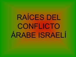RAÍCES DEL CONFLICTO ÁRABE ISRAELÍ