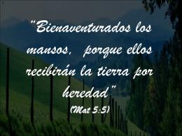"""""""Bienaventurados los mansos"""" (Mat 5:5)"""
