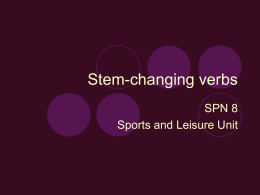 "Stem-changing verbs` ""extra"" rule"