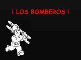 LOS BOMBEROS !