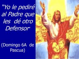 VI Domingo de Pascua. Ciclo A. San Juan 14, 15-21