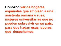 Conozco varios hogares españoles que emplean a una asistenta