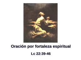 La_oracin_por_fortaleza_espiritual_-_Lc_22.39