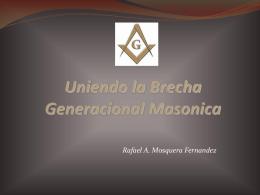 Uniendo la Brecha Generacional Masonica