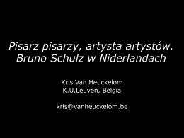 Pisarz pisarzy, artysta artystów. Bruno Schulz w Niderlandach