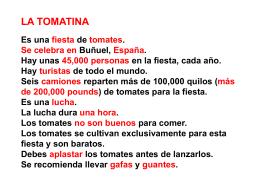 LA TOMATINA Es una fiesta de tomates. Los camiones traen más de