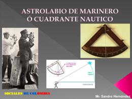 ASTROLABIO DE MARINERO Ó CUADRANTE
