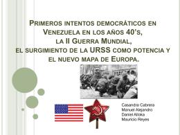 Primeros intentos democráticos en Venezuela en los años 40`s, la II
