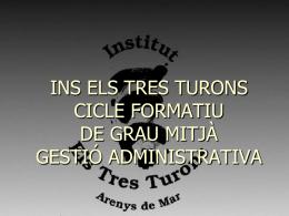ins els tres turons cicle formatiu de grau mig gestó administrativa