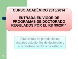 entrada en vigor de programas de doctorado regulados por el rd 99