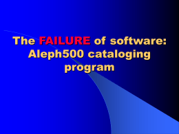 The Failure of Software: Aleph500 cataloging program