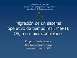 Migración de un sistema operativo de tiempo real, MaRTE OS, a un