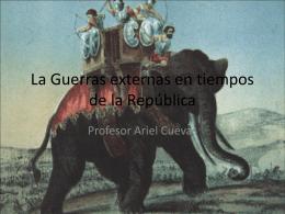 La Guerras externas en tiempos de la República