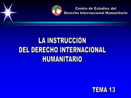 Tema 13 Instrucción DIH 2007 - Centro de Estudios del Derecho