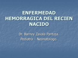 ENFERMEDAD HEMORRAGICA DEL RECIEN NACIDO. Dr. Barney