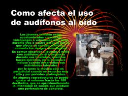 Como afecta el uso de audífonos al oído
