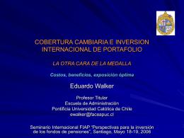Eduardo Walker Cobertura cambiaria e inversión internacional