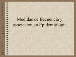 Medidas de frecuencia y asociación en Epidemiología
