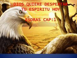 DIOS QUIERE DESPERTARNOS ESDRAS CAP:1