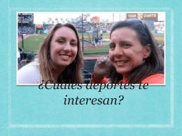 ¿Cuáles deportes te interesan?