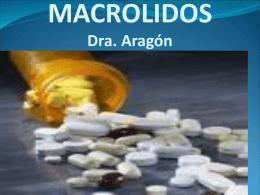 MACROLIDOS Dra. Ángela Aragón Grupo N° 1