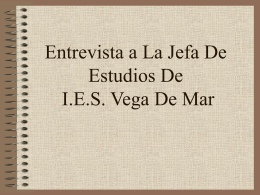 Entrevista a La Jefa De Estudios De I.E.S. Vega De Mar