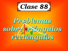 Clase 88: Problemas sobre Triángulos Rectángulos