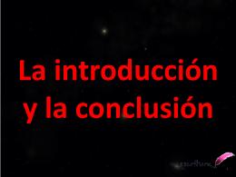 La introducción y la conclusión