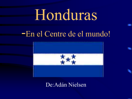 Honduras -At the Center of the World!