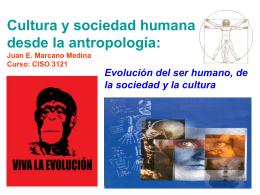 Cultura y sociedad humana desde la antropología Juan E. Marcano