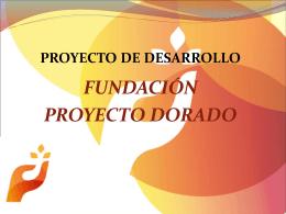 fundación proyecto dorado