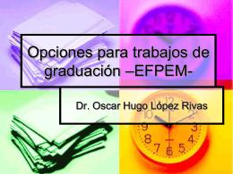 Opciones para trabajos de graduación –EFPEM-
