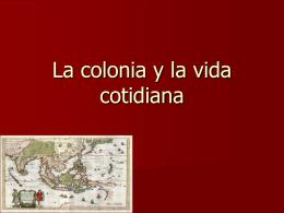 La colonia y la vida cotidiana.