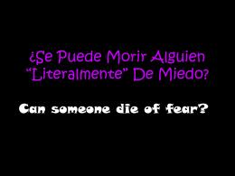 """¿Se Puede Morir Alguien """"Literalmente"""" De Miedo?"""