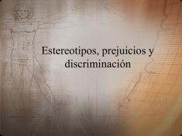 Las relaciones entre estereotipos, prejuicios y discriminación