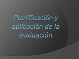 Planificación y aplicación de la evaluación