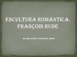Escultura Romántica. François Rude