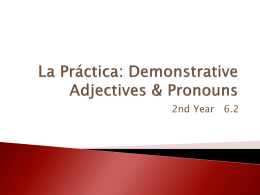 La Práctica: Demonstrative Adjectives & Pronouns