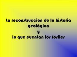 La reconstrucción de la historia geológica y lo que cuentan los fósiles