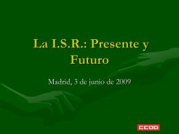 La I.S.R.: Presente y Futuro