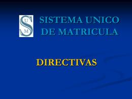 DIRECTIVAS - SISTEMA UNICO DE MATRICULA