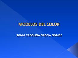 MODELOS DE COLOR - Sonia Carolina García Gómez