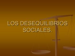 LOS DESEQUILIBRIOS SOCIALES