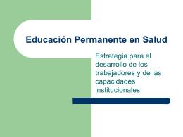 Educación Permanente en Salud, a cargo de la Lic. Cristina Davini